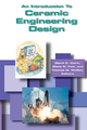 An Introduction to Ceramic Engineering Design (1574981315) cover image