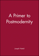 A Primer to Postmodernity (1577180615) cover image