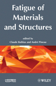 Fatigue of Materials and Structures: Fundamentals (1848210515) cover image