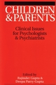 Children and Parents: Clincal Issues for Psychologists and Psychiatrists (1861563515) cover image