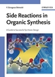 Side Reactions in Organic Synthesis: A Guide to Successful Synthesis Design (3527310215) cover image