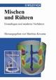 Mischen und Rühren: Grundlagen und Moderne Verfahren (3527608915) cover image