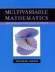 Multivariable Mathematics: Linear Algebra, Multivariable Calculus, and Manifolds (EHEP000815) cover image