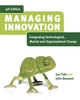 Managing Innovation: Integrating Technological, Market and Organizational Change, 4th Edition (EUDTE00015) cover image