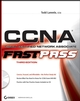 CCNA: Cisco Certified Network Associate: Fast Pass, 3rd Edition (0470185716) cover image