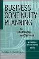 Business Continuity Planning for Data Centers and Systems: A Strategic Implementation Guide (0470258616) cover image