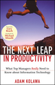 The Next Leap in Productivity: What Top Managers Really Need to Know about Information Technology (0470398116) cover image