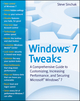 Windows 7 Tweaks: A Comprehensive Guide on Customizing, Increasing Performance, and Securing Microsoft Windows 7 (0470525916) cover image