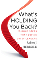 What's Holding You Back?: 10 Bold Steps that Define Gutsy Leaders (0470639016) cover image