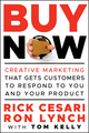Buy Now: Creative Marketing that Gets Customers to Respond to You and Your Product (0470888016) cover image
