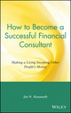 How to Become a Successful Financial Consultant: Making a Living Investing Other People's Money (0471155616) cover image
