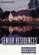 Senior Residences: Designing Retirement Communities for the Future (0471190616) cover image