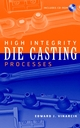 High Integrity Die Casting Processes (0471201316) cover image