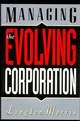 Managing the Evolving Corporation (0471286516) cover image