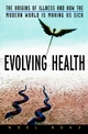 Evolving Health: The Origins of Illness and How the Modern World Is Making Us Sick (0471352616) cover image