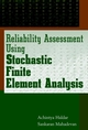 Reliability Assessment Using Stochastic Finite Element Analysis (0471369616) cover image