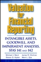 Valuation for Financial Reporting: Intangible Assets, Goodwill, and Impairment Analysis, SFAS 141 and 142 (0471444316) cover image