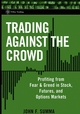 Trading Against the Crowd: Profiting from Fear and Greed in Stock, Futures and Options Markets (0471471216) cover image