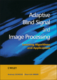 Adaptive Blind Signal and Image Processing: Learning Algorithms and Applications (0471607916) cover image