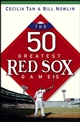 The 50 Greatest Red Sox Games (0471697516) cover image