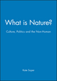 What is Nature?: Culture, Politics and the Non-Human (0631188916) cover image