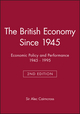 The British Economy Since 1945: Economic Policy and Performance 1945 - 1995, 2nd Edition (0631199616) cover image