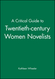 A Critical Guide to Twentieth-century Women Novelists (0631212116) cover image