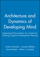 Architecture and Dynamics of Developing Mind: Experiential Structuralism As a Frame for Unifying Cognitive Development Theories (0631224416) cover image