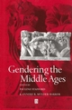 Gendering the Middle Ages: A Gender and History Special Issue (0631226516) cover image