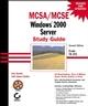 MCSA / MCSE: Windows 2000 Server Study Guide: Exam 70-215, 2nd Edition (0782153216) cover image