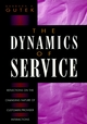 The Dynamics of Service: Reflections on the Changing Nature of Customer/Provider Interactions (0787901016) cover image