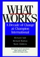 What Works: A Decade of Change at Champion International (0787941816) cover image