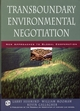 Transboundary Environmental Negotiation: New Approaches to Global Cooperation (0787960616) cover image