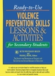 Ready-to-Use Violence Prevention Skills Lessons and Activities for Secondary Students (0787966916) cover image
