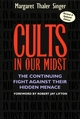 Cults in Our Midst: The Continuing Fight Against Their Hidden Menace, Revised and Updated Edition (0787967416) cover image