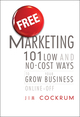 Free Marketing: 101 Low and No-Cost Ways to Grow Your Business, Online and Off (1118034716) cover image