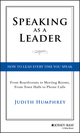 Speaking As a Leader: How to Lead Every Time You Speak...From Board Rooms to Meeting Rooms, From Town Halls to Phone Calls (1118141016) cover image