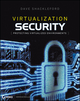 Virtualization Security: Protecting Virtualized Environments (1118331516) cover image
