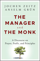 The Manager and the Monk: A Discourse on Prayer, Profit, and Principles (1118479416) cover image