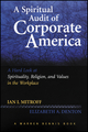 A Spiritual Audit of Corporate America: A Hard Look at Spirituality, Religion, and Values in the Workplace (1118599616) cover image
