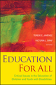 Education For All: Critical Issues in the Education of Children and Youth with Disabilities  (1118754816) cover image