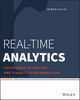 Real-Time Analytics: Techniques to Analyze and Visualize Streaming Data (1118837916) cover image