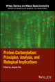 Protein Carbonylation: Principles, Analysis, and Biological Implications (1119074916) cover image