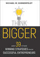 Think Bigger: And 39 Other Winning Strategies from Successful Entrepreneurs (1119426316) cover image