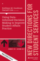 Using Data-Informed Decision Making to Improve Student Affairs Practice: New Directions for Student Services, Number 159 (1119459516) cover image