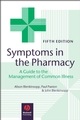 Symptoms in the Pharmacy: A Guide to the Management of Common Illness, 5th Edition (1405153016) cover image