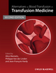 Alternatives to Blood Transfusion in Transfusion Medicine, 2nd Edition (1405163216) cover image
