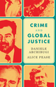 Crime and Global Justice: The Dynamics of International Punishment (1509512616) cover image