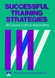 Successful Training Strategies: Twenty-Six Innovative Corporate Models (1555421016) cover image