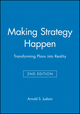 Making Strategy Happen: Transforming Plans into Reality, 2nd Edition (1557867216) cover image